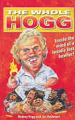 The Whole Hogg by Rodney Hogg